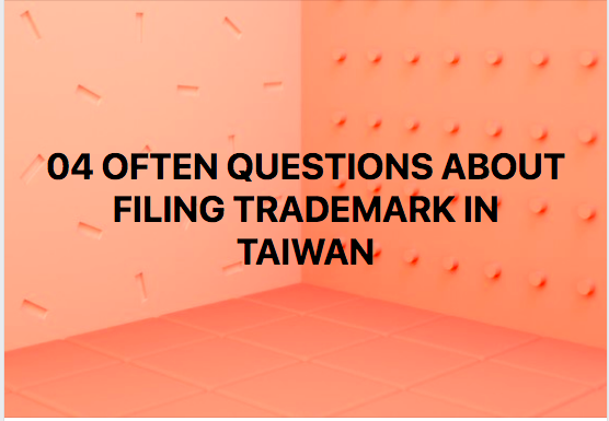 Questions of Trademark in Taiwan, Taiwan Trademark