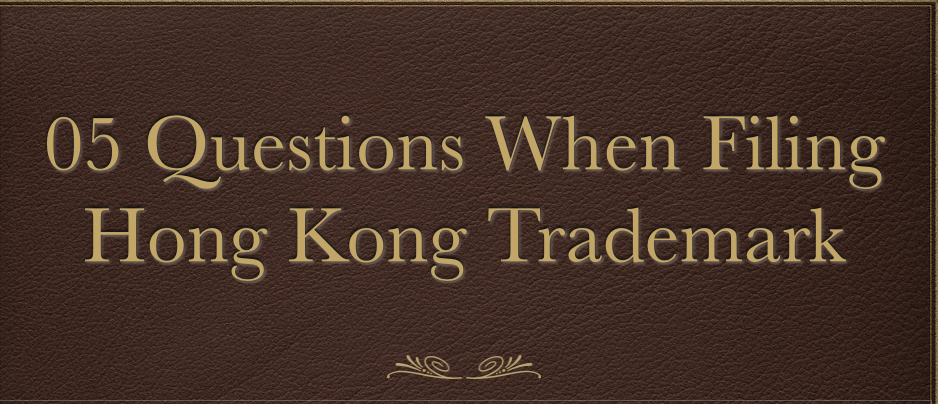 Questions when filing Hong Kong trademark