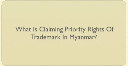 what is claiming priority rights of trademark in Myanmar