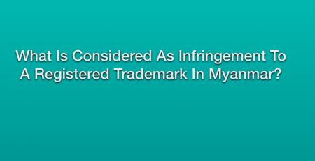 What is considered as infringement to registered trademark in Myanmar?