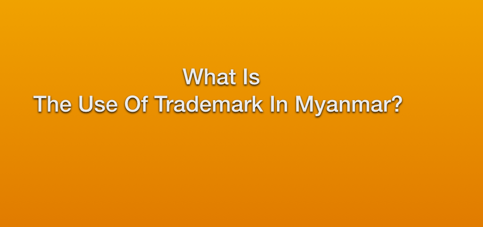 What is the use of trademark in Myanmar