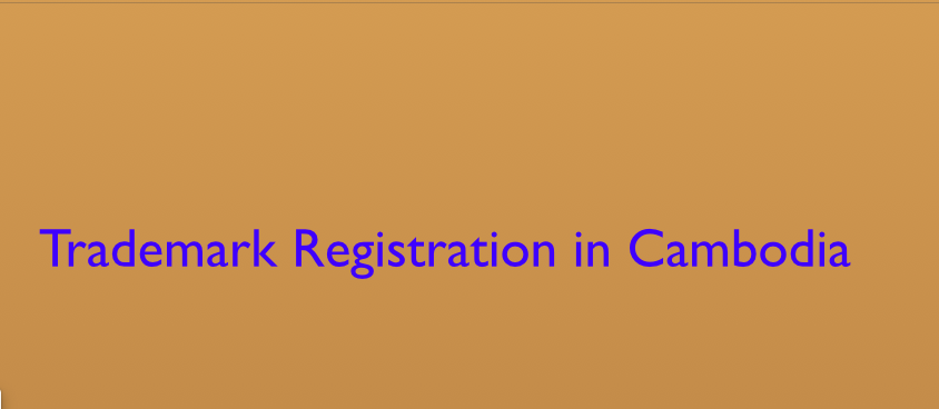 Trademark Registration In Cambodia, Cambodia Trademark registration