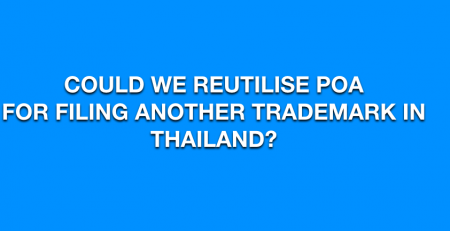 Could we reutilise POA for filing another trademark in Thailand