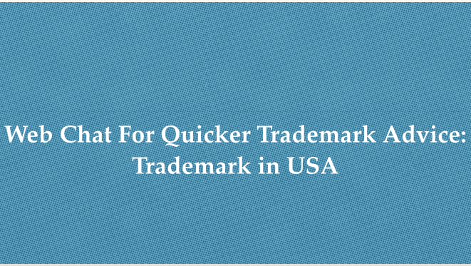 Web Chat For Quicker Trademark Advice: Trademark in USA