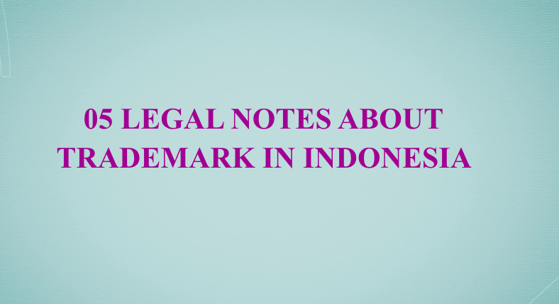 05 legal notes about trademark in Indonesia, trademark law in Indonesia