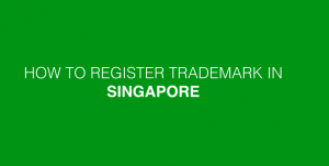 How To Register Trademark In Singapore, Singapore trademark registration