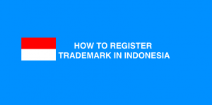 How to register trademark in Indonesia, Indonesia Trademark, Trademark In Indonesia