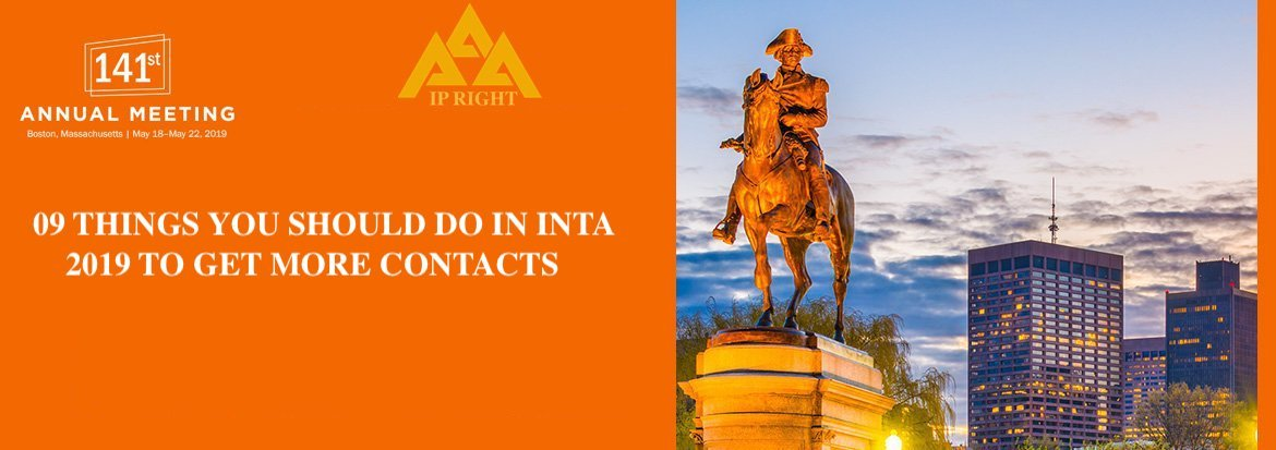 06 Things you should do in INTA 2019 To Get More Contact