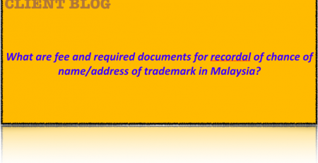 What are fee and required documents for recordal of chance of name/address of trademark in Malaysia?
