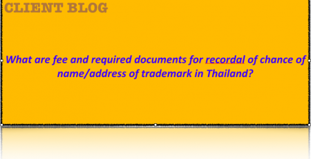 What are fee and required documents for recordal of chance of name/address of trademark in Thailand?