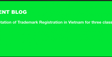 Client Blog: Quotation of Trademark Registration in Vietnam for three classes, trademark fee in Vietnam