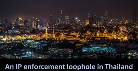 An IP enforcement loophole in Thailand