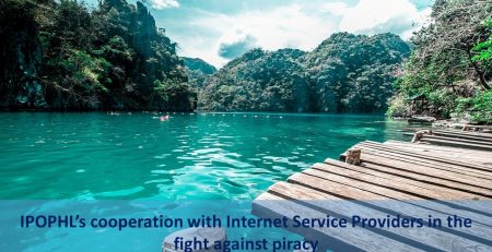 IPOPHL's cooperation with Internet Service Providers in the fight against piracy